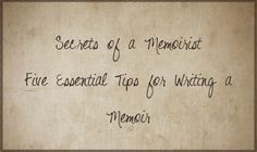 Five Essential Tips for Writing a Memoir - Writers Write