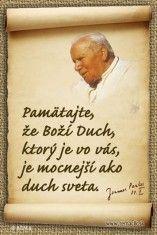 (magnetka) - s myšlienkou Jána Pavla II. Angel Quotes, Worship, Texts, Spirituality, Faith, God, Bible, Pictures, Dios
