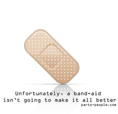 Unfortunately, a band-aid isn't going to make it all better