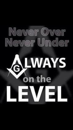 freemasonry always on the level