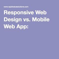 Responsive Web Design vs. Mobile Web App: