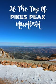 *Bucket List* Visit the top of Pikes Peak! AD