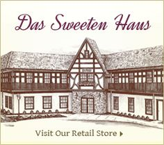 Visit our Das Sweeten Haus store in York, Pa. for great deals on factory seconds and all our Wolfgang products