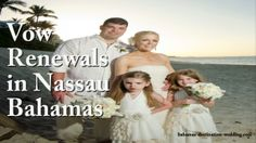Today we are featuring Vow Renewals in Nassau Bahamas and the renewal vows ceremony of Lenny and Jensy.  You want to be sure and checkout the video below - http://www.bahamas-destination-wedding.com/vow-renewals-in-nassau-bahamas/