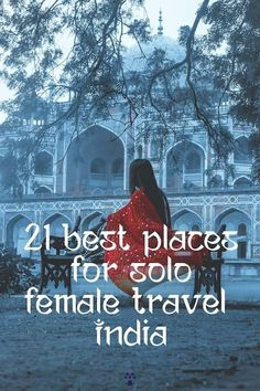21 Best Places for Solo Female Travel INDIA + Safety Tips   Soul Travel India Best Places To Travel, Places To Visit, Munnar, Hampi, Responsible Travel, Hill Station, Safety Tips, India Travel, Incredible India
