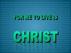 For me to live is Christ - Christian Wallpapers