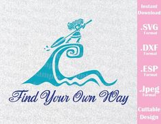 Princess Moana Quote Find your Own Way Movie Cutting File in SVG, ESP, DXF and JPEG Format
