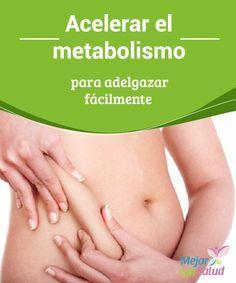 Acelerar el metabolismo para adelgazar fácilmente  El metabolismo es una serie de reacciones químicas por medio del cual las energías que consumimos a través de los alimentos.