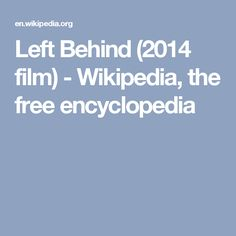 Left Behind (2014 film) - Wikipedia, the free encyclopedia
