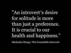 Introvert quotes from the Irresistible Introvert by Michaela Chung. Smile Quotes, New Quotes, Quotes To Live By, Funny Quotes, Inspirational Quotes, Poetry Quotes, Motivational Quotes, Introvert Personality, Introvert Quotes