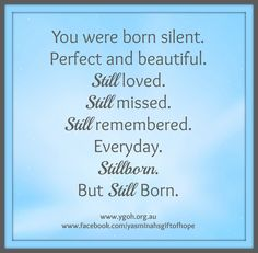 for moms who have had stillborn babies. they were still born, they will still live again.