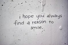 This quote reminds me of my friend Marty who died on my Birthday.  He was always smiling!! I miss you Marty 02-15-09
