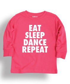 Hot Pink 'Eat Dance Repeat' Long-Sleeve Tee - Toddler & Girls #zulily #zulilyfinds
