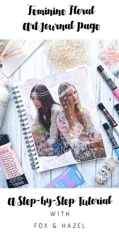 Feminine Floral Art Journal Page Tutorial. How to create a pretty page, even when you're feeling uninspired to work in your art journal! // Fox & Hazel for Dawn Nicole Designs