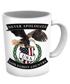 """""""Never Apologize - God family Country"""" *Proud to be an AMERICAN *Proud to have faith in GOD *Proud of your FAMILY *Great American Values don't ever apologize #god #family #country #neverapologize"""