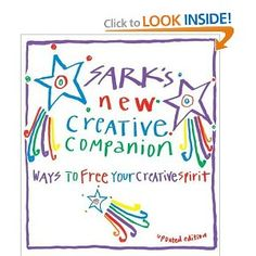 Sark's New Creative Companion: Ways to Free Your Creative Spirit