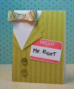 JJ Bolton {Handmade Cards}: Avery Elle: Found Mr. Right.....works as a Father's Day card with a different label & Envelope Punch Board or Bigz Die bow.