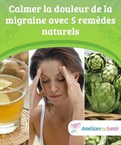 Calmer la douleur de la migraine avec 5 remèdes naturels Si vous souffrez de migraines, l'usage de ces solutions naturelles peut vous aider à la fois à les prévenir et à les soulager dès leur apparition. Sante Bio, Healthy, Health Remedies, Health