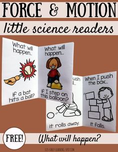 and Motion Little Readers! A free emergent readers for kindergarten and first grade kids!Force and Motion Little Readers! A free emergent readers for kindergarten and first grade kids! 1st Grade Science, Kindergarten Science, Science Classroom, Teaching Science, Classroom Ideas, Primary Science, Kindergarten Centers, Preschool Songs, Kindergarten Reading