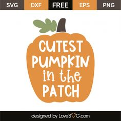 Free SVG file Cutest pumpkin in the patch 7508 Baby SVG free File svg svg files for cricut Cute Pumpkin, Baby In Pumpkin, Pumpkin Spice, Vinyl Printer, Silhouette Cameo Projects, Silhouette Design, Patch Design, Vinyl Projects, Circuit Projects