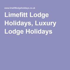 Limefitt Lodge Holidays, Luxury Lodge Holidays