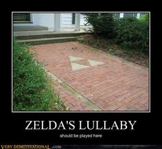 ha ha Legend of Zelda... the only nintendo game I know how to play