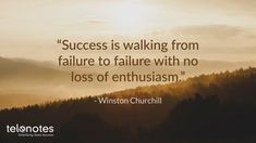 """Success is walking from failure to failure with no loss of enthusiasm."" -Winston Churchill #InspirationalQuotes #success #sales www.telenotes.com"