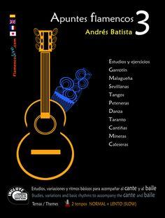 APUNTES FLAMENCOS 3 Andres Batista. Fundación Guitarra Flamenca. www.fundacionguitarraflamenca.com