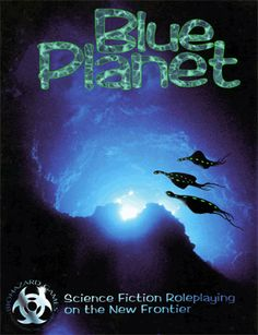 BLUE PLANET First Edition (Biohazard Games, 1997): The tabletop science-fiction roleplaying game of planetary colonization on the waterworld of Poseidon, AD 2199.