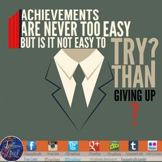 Achievements are never too easy but is it not easy to try than giving up? #reminder #artwork #design #quotes #trying #effort