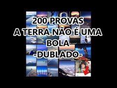 200 PROVAS A TERRA NÃO É UM GLOBO DUBLADO EM PORTUGUÊS TERRA PLANA| VÍDE...