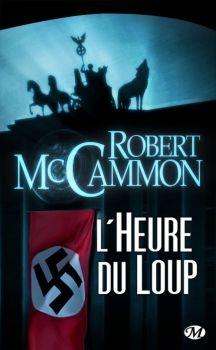 Dans la Biblio de Koko: L'Heure du loup de Robert Mc Cammon