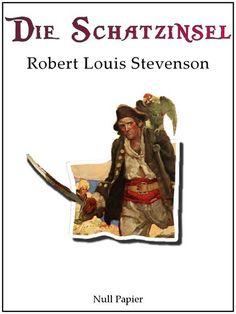 Robert Louis Stevenson: Die Schatzinsel - Illustrierte Neufassung