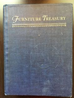 Vintage Furniture Treasury Mostly of American Origin Guide Book Nutting 1961
