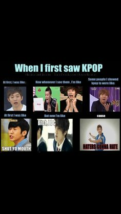 That is so accurate. Except for the first pic. One of the first Kpop mvs that I saw was dbsk rising sun then i found bigbang. And that's when I fell in love with Kpop. Kdrama Memes, Funny Kpop Memes, Bts Memes, K Pop, Exo, Baekhyun, Dramas, Oppa Gangnam Style, Korean Music