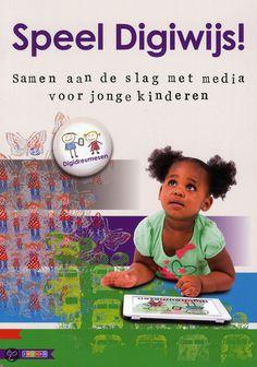 Speel digiwijs! samen aan de slag met media voor jonge kinderen (2013) Auteur: Peter Nikken