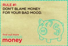 Don't blame your money for your bad mood | Conscious Money | www.creativemoney.biz