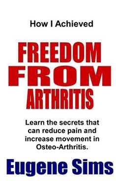 FREE TODAY  -  05/13/2016:  How I Achieved Freedom From Arthritis: Learn the secrets ... https://www.amazon.com/dp/B018QIFEPI/ref=cm_sw_r_pi_dp_99KnxbTXJ7FQA