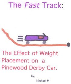 The Effect of Weight Placement on a Pinewood Derby Car