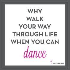 always dance. always.