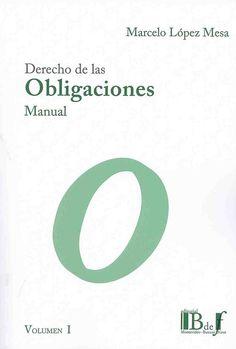 https://flic.kr/p/zMtDh5   Derecho de obligaciones : Manual : análisis exegético del nuevo código civil y comercial / Marcelo J. López Mesa, 2015   encore.fama.us.es/iii/encore/record/C__Rb2680998?lang=spi