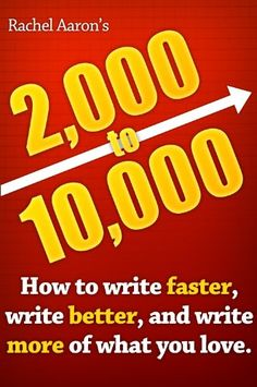 2k to 10k: Writing Faster, Writing Better, and Writing More of What You Love by Rachel Aaron.