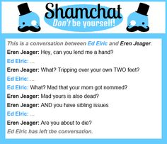 A conversation between Eren Jeager and Ed Elric