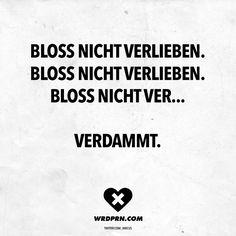 Bloss nicht verlieben. Bloss nicht verlieben. Bloss nicht ver... Verdammt! - VISUAL STATEMENTS®