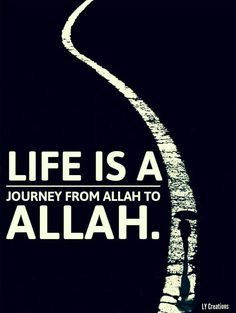 Life is a journey from Allah to Allah Islamic Qoutes, Islamic Inspirational Quotes, Muslim Quotes, Religious Quotes, Arabic Quotes, Hindi Quotes, Islamic Teachings, Islamic Dua, Famous Quotes