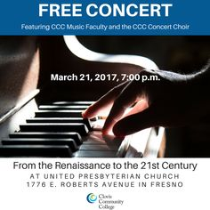 Please join the CCC Music Faculty and the CCC Concert Choir as they perform music from the Renaissance to the 21st Century on Friday, April 21, 2017, at 7:00 p.m. This performance will also include a premiere of a new choral work composed by Clovis Community College student Samuel Montgomery. This concert is free and open to the public at United Presbyterian Church in Fresno located at 1776 E. Roberts Avenue. (Off of Cedar Avenue, just south of Bullard.)