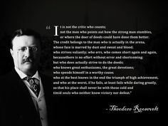 Theodore Roosevelt's The Man in The Arena, Amazing & Meaningful