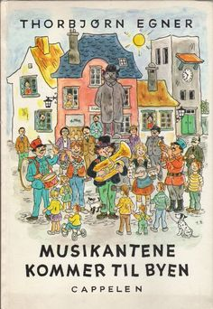 Musikantene kommer til byen. My Childhood, Childrens Books, Norway, Comic Books, Comics, Folk, Velvet, Photo Illustration, Children's Books