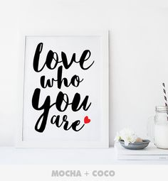 Love Who You Are Printable Poster Quote Poster by MochaAndCoco
