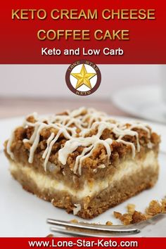 Keto Cream Cheese Coffee Cake ⋆ Lone Star Keto